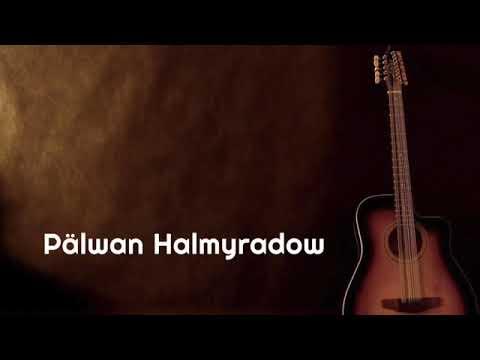 Pälwan Halmyradow   Ýatlarsyň Meni Gitara Aýdymy