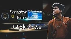 Download rockabye mashup Tamil version mp3 free and mp4