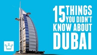 15 Things You Didn't Know About Dubai