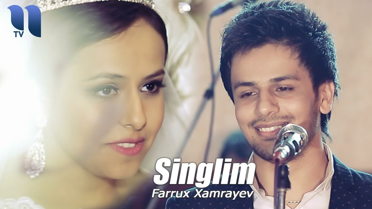 Farrux Xamrayev - Singlim | Фаррух Хамраев - Синглим