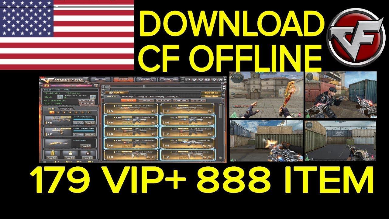 Tải Đột Kích Offline 179VIP+ 1000 Báu Vật | DOWNLOAD CF OFFLINE (CrossFire Offline)