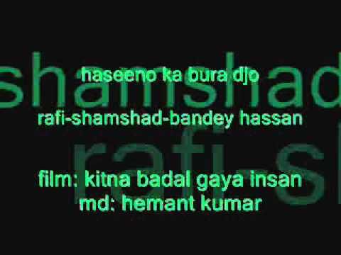 KITNA BADAL GAYA INSAN   Haseeno Ka Bura      Mohd Rafi-shamshad-bandey Hassan