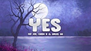 Fat Joe, Cardi B & Anuel AA - YES (Lyrics / Letra)