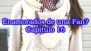 Enamorados de una Fan?-One Direction y Tu-Capitulo 16  (Maraton 1/2)