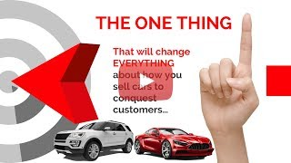 The One Thing That Will Change EVERYTHING About Your Automotive Marketing