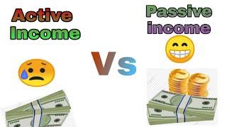 Active income Vs Passive income ll क्या है Active income &passive income