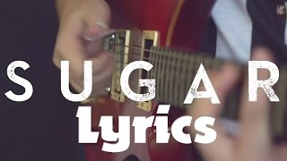 Sugar Maroon 5 - Sam Tsui & Jason Pitts LYRICS