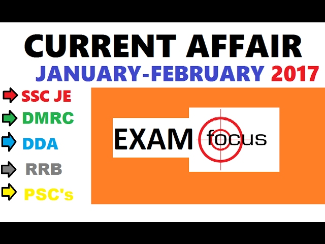 CURRENT AFFAIR JANUARY FEBRUARY 2017 VERY IMPORTANT FOR DMRC, SSC MTS, SSC JE, JSSC, DDA