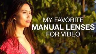My favorite manual and vintage lenses for video