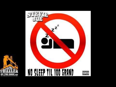 Stevie Joe  No Sleep Til 100 Grand Thizzlerco