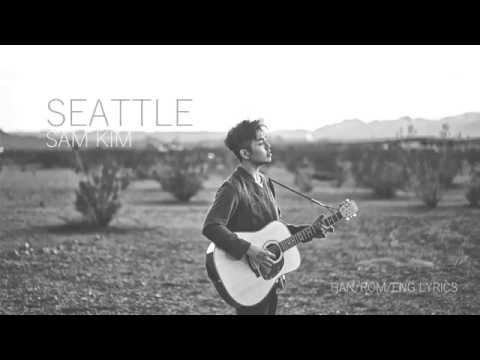 Sam Kim (샘김) - SEATTLE (Hangul/Rom/Eng Lyrics)