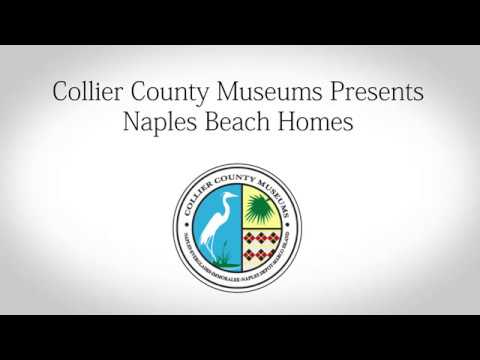 Collier County Museums Presents Naples Beach Homes