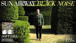 "Sun Airway - ""Black Noise"" (Official Audio)"