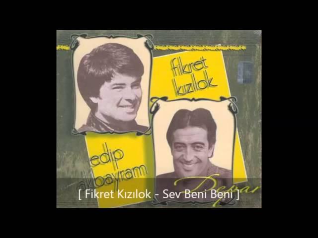 fikret-kizilok-sev-beni-beni-turkce-rock