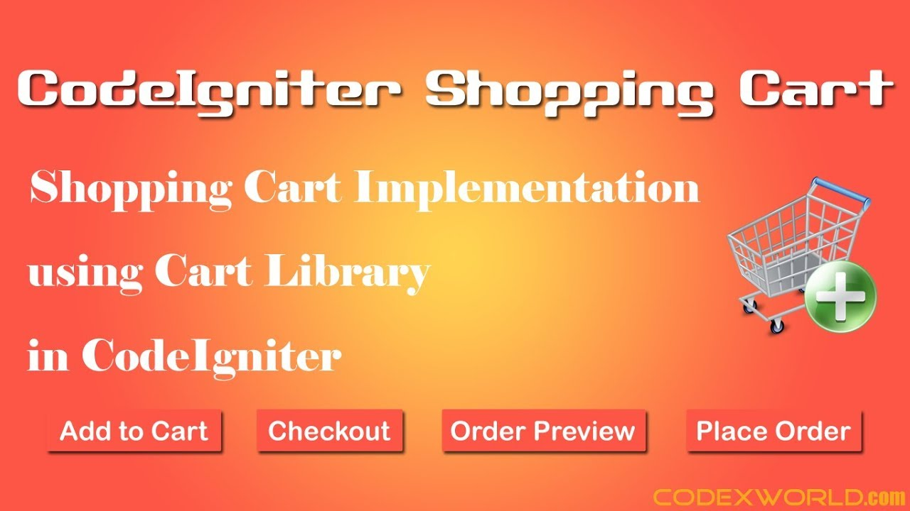 Shopping Cart Implementation in CodeIgniter - CodexWorld
