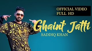 ghaint-jatti-saddiq-khan-music-empire-new-punjabi-songs-2019-lates-punjabi-songs