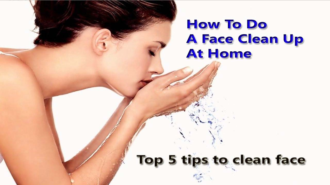 How To Do A Face Clean Up At HomeTop 9 tips to clean face - YouTube