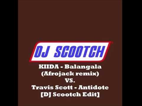 KIIDA -  Balangala (Afrojack remix) vs Travis Scott - Antidote