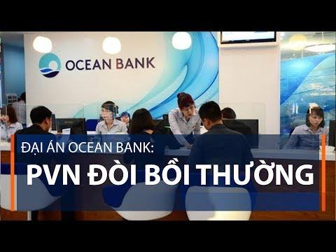 Đại án Ocean Bank: PVN đòi bồi thường   VTC1