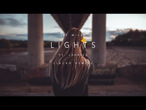 Jef Miles - Lights ft. Laurell (JACKO Remix)