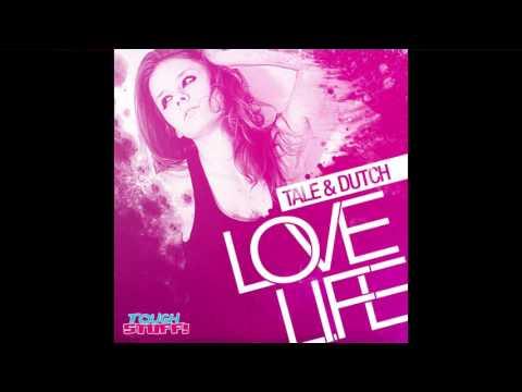 Tale & Dutch - Love Life (Radio Edit)
