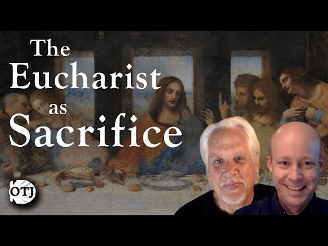 On the Journey with Matt and Ken, Ep. 41: The Real Presence - The Eucharist as Sacrifice