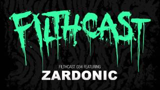 Filthcast 034 featuring Zardonic