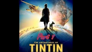 The Adventures of Tintin: The Secret of the Unicorn Part 1