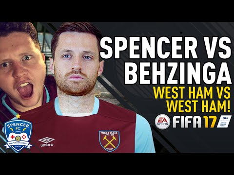 SPENCER VS BEHZINGA - WEST HAM VS WEST HAM! - FIFA 17