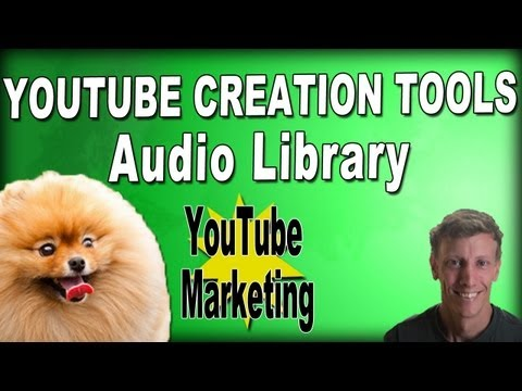 YouTube Creation Tools - Audio Tools - Download Free Music to Use in Your Videos