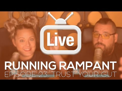 Running Rampant Episode 23 - Trusting Your Instincts