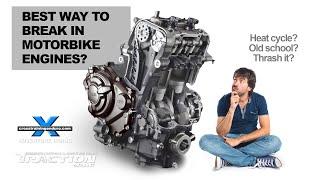 BEST WAY TO BREAK IN MOTORBIKE ENGINES? Running in procedures
