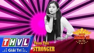 THVL | Người nghệ sĩ đa tài - Tập 3: Stronger - Thanh Trúc