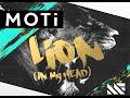 MOTi - Lion (In My Head) [Original Mix]