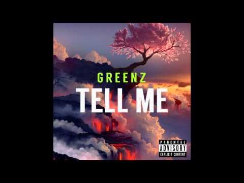 Greenz - Tell Me (Sco Gang Ent) 2016