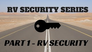 RV Security - RV Security & Safety Series Part 1 | Tips and Recommendations from the Mortons
