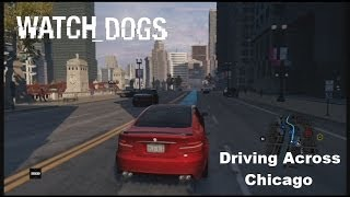Watch Dogs - Map Run: Driving Around Chicago (free-roam gameplay)