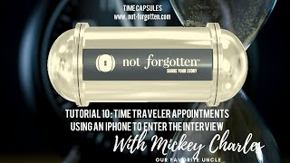 Notforgotten® Tutorial 10 : Time Traveler interviews on an iPhone