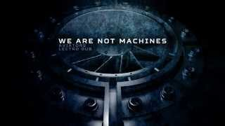Aviators - We Are Not Machines (feat. Lectro Dub)