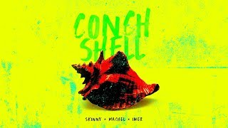 Conch Shell (Official Lyric Video) | Skinny Fabulous x Machel Montano x Iwer George | Soca 2020
