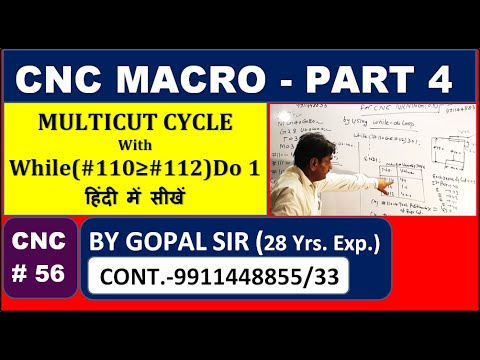 CNC MACRO PROGRAM FOR  MULTICUT OPERATION BY USING WHILE & DO LOOP IN HINDI BY GOPAL SIR |C56