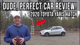 Dude Perfect Review: 2020 Toyota Yaris Hatchback
