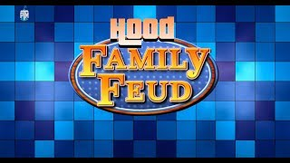 Hood Family Feud episode 1