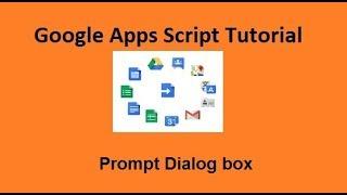 Prompt Dialog box  Google apps script tutorials 12