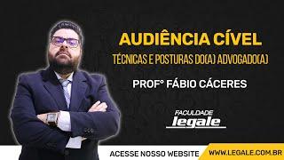 AUDIÊNCIA CÍVEL - TÉCNICAS E POSTURAS DO(A) ADVOGADO(A) thumbnail