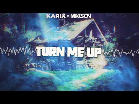 Karix & Matson - Turn me up (Original Mix) + DOWNLOAD
