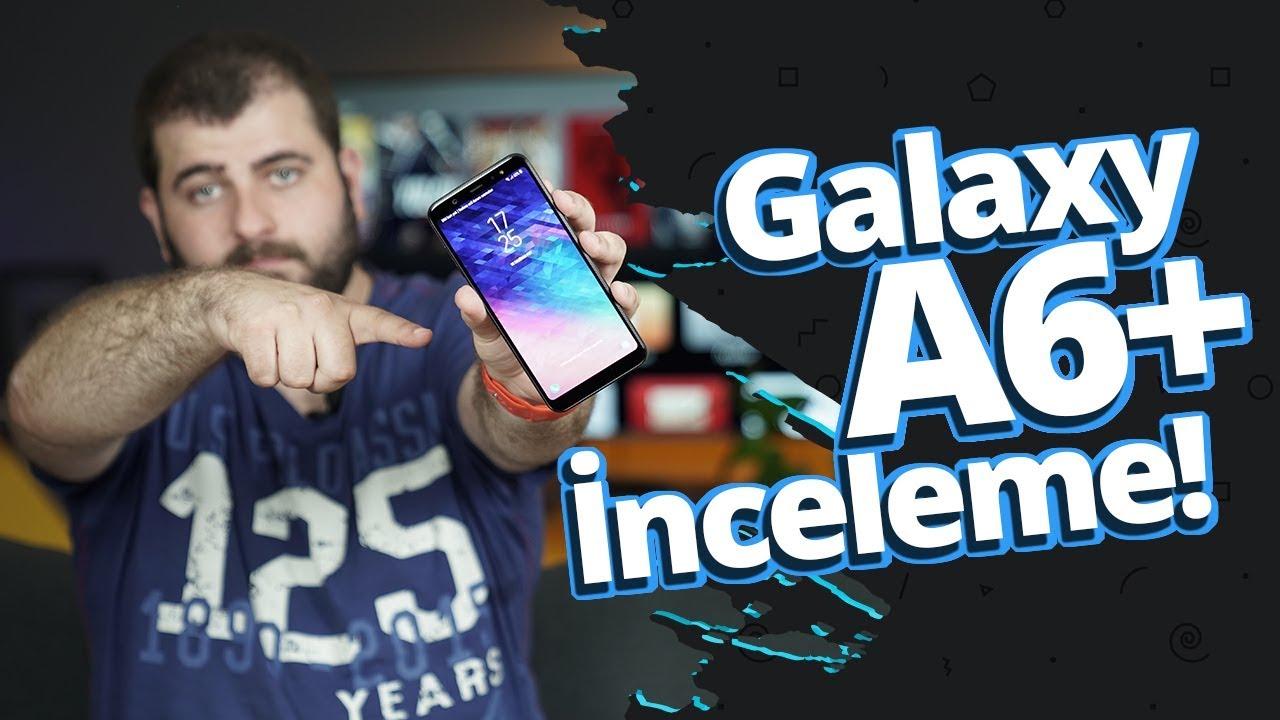 Samsung Galaxy A6+ İnceleme - Günahıyla sevabıyla Galaxy A6+ hakkında her şey!