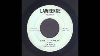 Jack Wood - Born To Wander - Garage Soul 45
