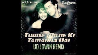 TUMSE MILNE KI TAMANNA HAI (REMIX) || DJ UD || DJ JOWIN