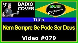 Titãs - Nem Sempre Se Pode Ser Deus (no BAIXO com Tablatura) bass cover tab
